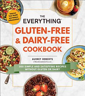 The Everything Gluten Free   Dairy Free Cookbook Book