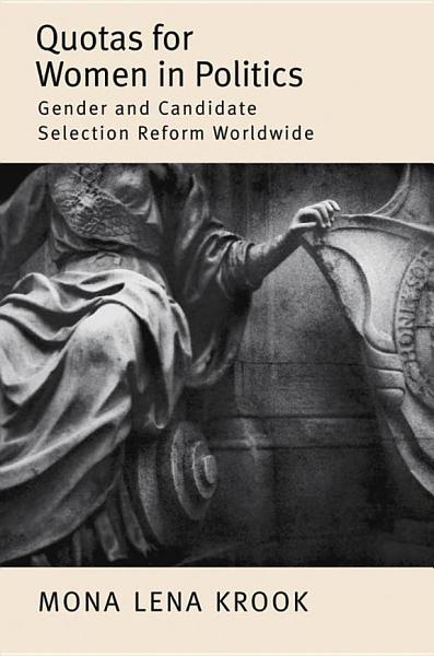 Quotas for Women in Politics   Gender and Candidate Selection Reform Worldwide PDF