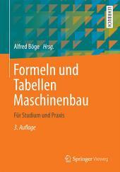 Formeln und Tabellen Maschinenbau: Für Studium und Praxis, Ausgabe 3