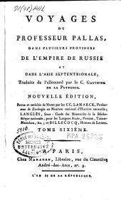 Voyages du professeur Pallas, dans plusieurs provinces de l'empire de Russie et dans l'Asie septentrionale: Volume6