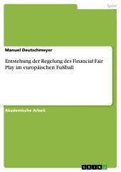 Entstehung der Regelung des Financial Fair Play im europäischen Fußball