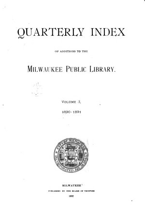 Quarterly Index of Additions to the Milwaukee Public Library