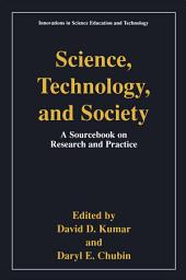 Science, Technology, and Society: Education A Sourcebook on Research and Practice