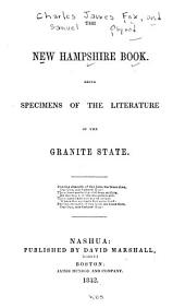 The New Hampshire Book: Being Specimens of the Literature of the Granite State ...