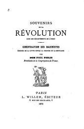 Souvenirs de la révolution dans les départements de l'Ouest: conspiration des bazinistes : épisode de la lutte entre la Gironde et la Montagne