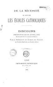 De la nécessité de soutenir les Ecoles catholiques: discours prononcé le 24 avril 1881