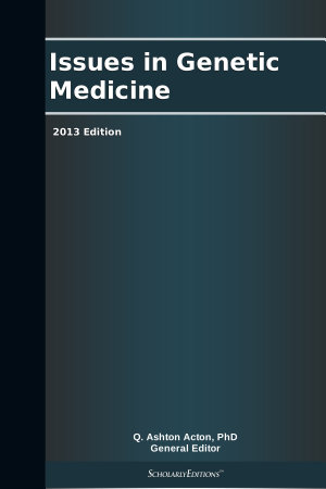 Issues in Genetic Medicine  2013 Edition PDF