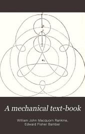 A Mechanical Text-book: Or, Introduction to the Study of Mechanics and Engineering