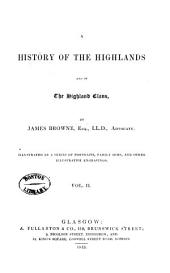 A History of the Highlands and of the Highland Clans: Volume 2