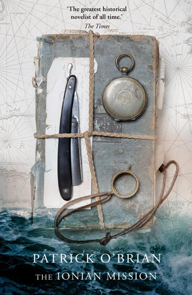 The Ionian Mission (Aubrey/Maturin Series, Book 8)