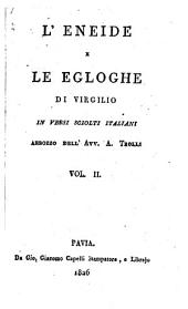 L'Eneide e le egloghe in versi sciolti italiani, abbozzo di A. Trolli: Volume 2