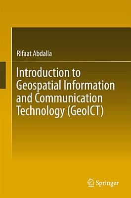 Introduction to Geospatial Information and Communication Technology  GeoICT