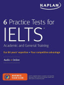 6 Practice Tests for IELTS Academic and General Training