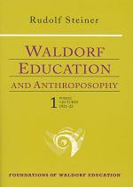 Waldorf Education and Anthroposophy 1