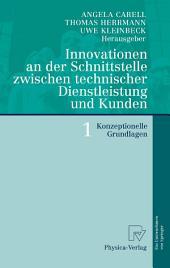 Innovationen an der Schnittstelle zwischen technischer Dienstleistung und Kunden 1: Konzeptionelle Grundlagen