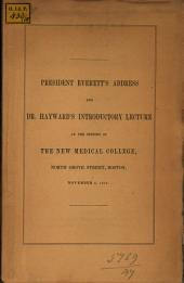 Address delivered at the opening of the New Medical College in North Grove Street, Boston, November 6, 1849, by Hans Edward Everett: It is a department of the University at Cambridge