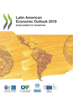 Latin American Economic Outlook 2019 Development in Transition PDF