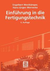 Einführung in die Fertigungstechnik: Ausgabe 6