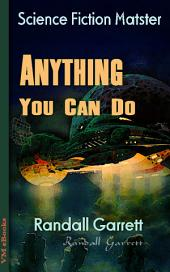 Anything You Can Do: Science Fiction Matster