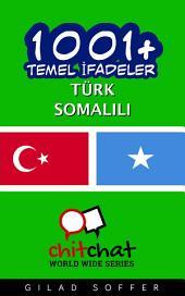 1001+ Temel İfadeler Türk - Somalili