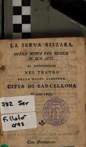 La Serva bizzara: opera buffa per musica in due atti