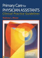 Primary Care for Physician Assistants: Edition 2