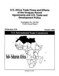 U S  Africa Trade Flows and Effects of the Uruguay Round Agreements and U S  Trade and Development Policy   Inv  332 362 PDF