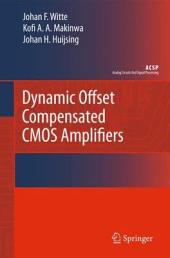 Dynamic Offset Compensated CMOS Amplifiers