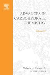 Advances in Carbohydrate Chemistry: Volume 23