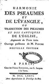 Harmonie des pseaumes et de l'évangile, ou Traduction des pseaumes et des cantiques de l'église, augmentée du texte Latin