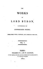 Works: Comprehending the Suppressed Poems, with a Sketch of His Life, Volume 5