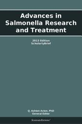 Advances in Salmonella Research and Treatment: 2013 Edition: ScholarlyBrief