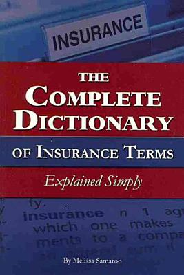 The Complete Dictionary of Insurance Terms Explained Simply PDF