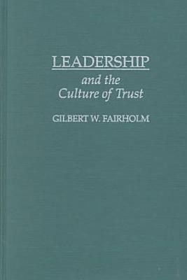 Leadership and the Culture of Trust