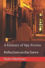 A Century of Spy Fiction PDF