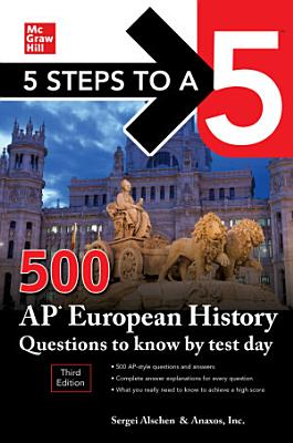 5 Steps to a 5  500 AP European History Questions to Know by Test Day  Third Edition