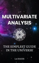 Multivariate Analysis – The Simplest Guide in the Universe