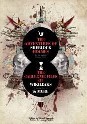 The Adventures Of Sherlock Holmes And The Cablegate Files Of Wikileaks Book PDF