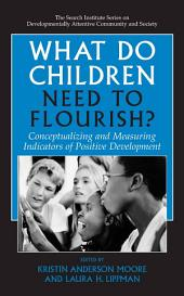 What Do Children Need to Flourish?: Conceptualizing and Measuring Indicators of Positive Development