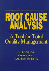 Root Cause Analysis: A Tool for Total Quality Management