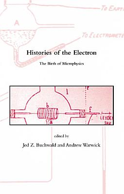 Histories of the Electron PDF