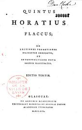 Quintus Horatius Flaccus ad lectiones probatiores diligenter emendatus, et interpunctione nova saepius illustratus
