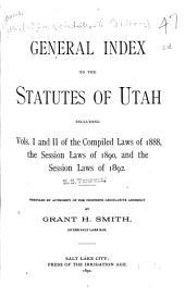 General Index to the Statutes of Utah: Including Vols. I and II of the Compiled Laws of 1888, the Session Laws of 1890, and the Session Laws of 1892