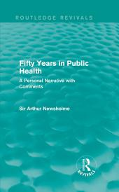Fifty Years in Public Health (Routledge Revivals): A Personal Narrative with Comments