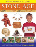 Hands On History  Stone Age Step Back to the Time of the Earliest Humans  with 15 Step By Step Projects and 380 Exciting Pictures PDF