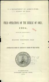 Field operations of the Bureau of Soils: Volume 6, Part 1904
