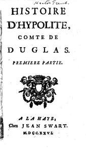 Histoire d'Hypolite, comte de Duglas: Volume1