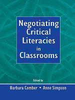 Negotiating Critical Literacies in Classrooms PDF