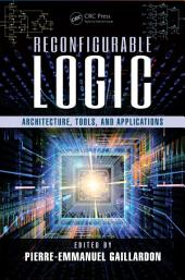 Reconfigurable Logic: Architecture, Tools, and Applications