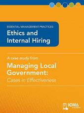 Ethics and Internal Hiring: Cases in Effectiveness: Essential Management Practices